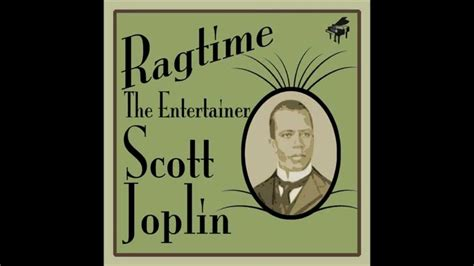 Scott Joplin - The Entertainer (played by Scott Joplin